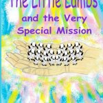 The Little Lambs and the Very Special Mission By Rhonda Paglia
