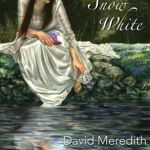 The Reflections of Snow White By David Meredith