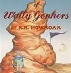 The Legend of Wally Gonkers : by R.R. Howroar with Illustrations by Tiffany England