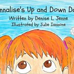 Annalise's Up and Down Day Written By Denise L Jenne Illustrated by Julie Iannone – Book Room Reviews