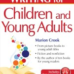 Why I wrote Writing for Children and Young Adults by Marion Crook