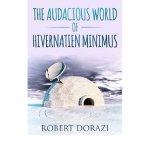 The Audacious World of Hivernatien Minimus