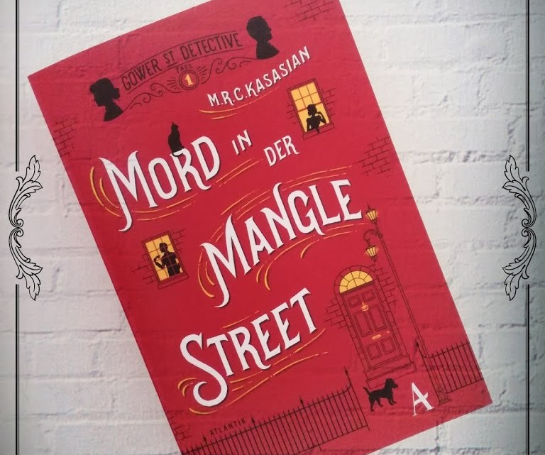 [Rezension] M.R.C. Kasasian – Mord in der Mangle Street