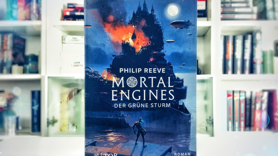 "[Rezension] Philip Reeve – ""Der grüne Sturm"" (Mortal Engines #3)"