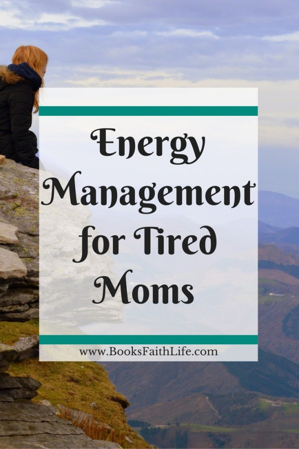 Don't confuse energy management with time management. Here are 7 tips to help run your day, without crashing into a tired mom heap by 5 pm.
