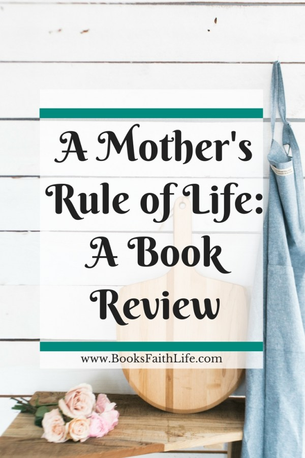 "Monastic communities use a rule to order their days. Bring purpose to your schedule with ""A Mother's Rule of Life"" http://amzn.to/2ros19N"