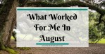 What Worked In August (SQT)