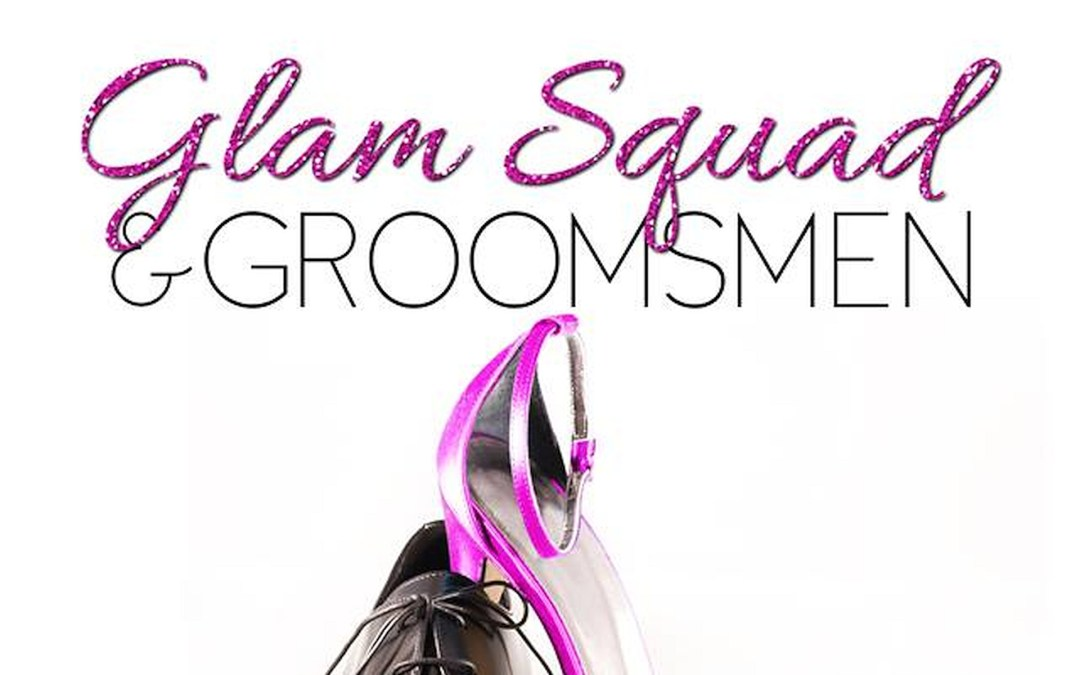 Glam Squad & Groomsmen by Samantha Chase Blog Tour – Review and Excerpt