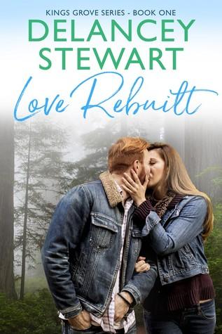 Love Rebuilt by Delancey Stewart