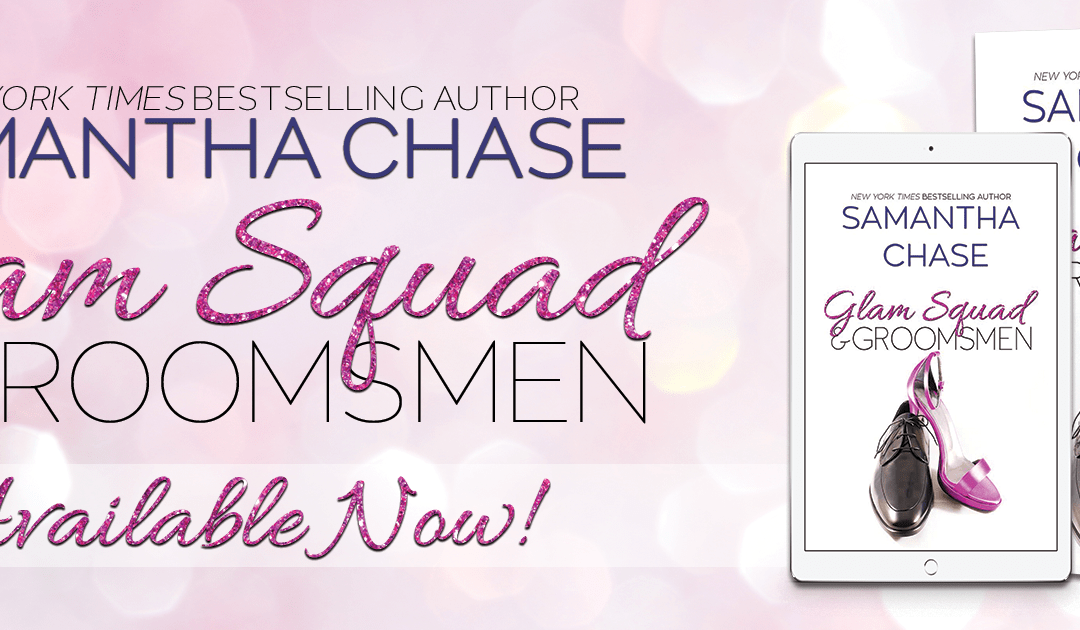 Happy Book Birthday Glam Squad & Groomsmen by Samantha Chase