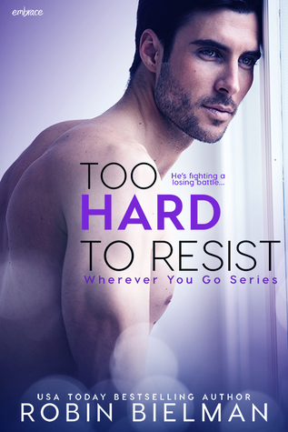 Happy Book Birthday Too Hard to Resist by Robin Bielman