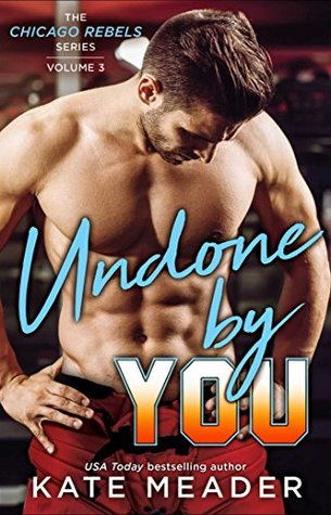 Undone By You by Kate Meader
