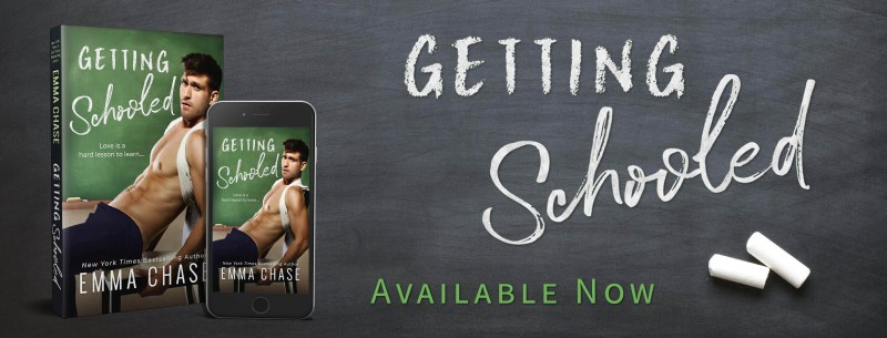 GettingSchooled availnowbanner 800x305 Getting Schooled by Emma Chase   Blog Tour Review and Excerpt