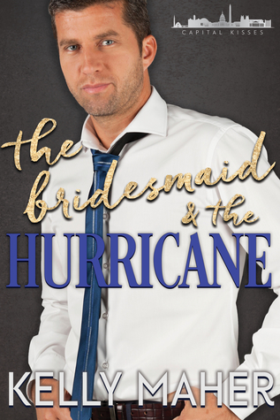 The Bridesmaid & the Hurricane by Kelly Maher