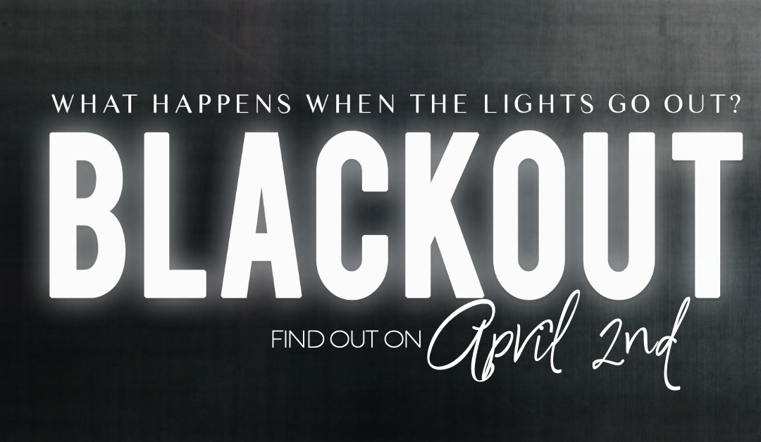 Blackout is Coming….