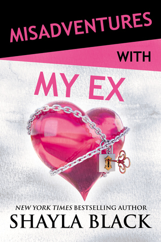 38198631 MA Ex Misadventures with My Ex by Shayla Black