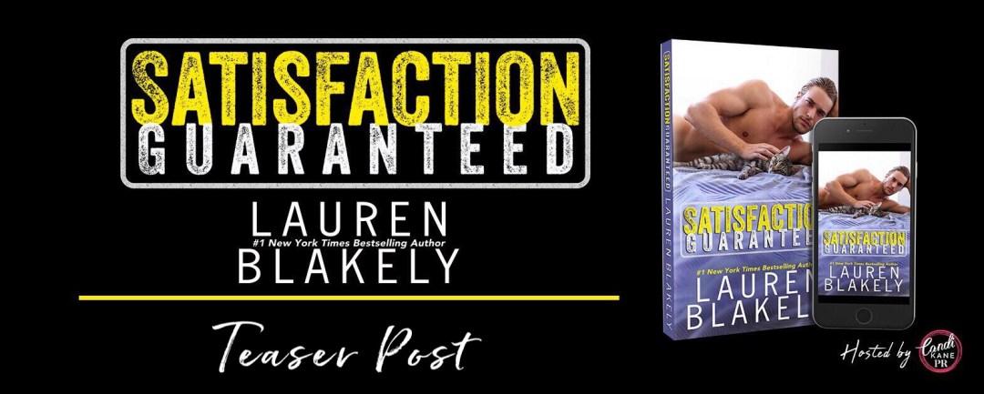 Satisfaction Guaranteed Teaser Post Banner Coming Soon: Satisfaction Guaranteed by Lauren Blakely