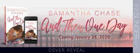 AndThenOneDay Banner Cover Reveal: And Then One Day by New York Times and USA Today Bestselling Author Samantha Chase