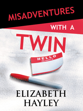 Blog Tour: Misadventures with A Twin by Elizabeth Hayley