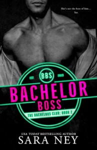 SNBachelorBossSocietyBookCover55x85 HIGH 194x300 Bachelor Boss (The Bachelor Club Book 2) by Sara Ney