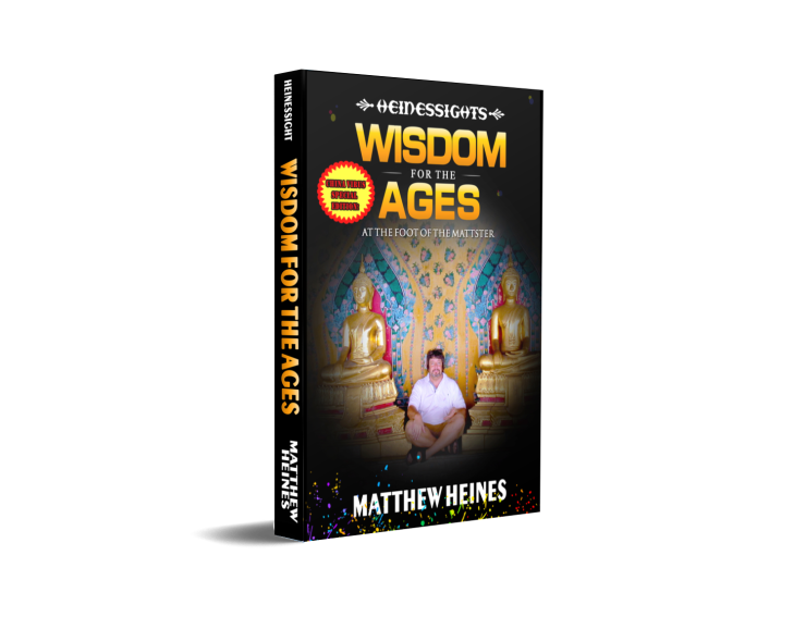 Heinessights: Wisdom For the Ages