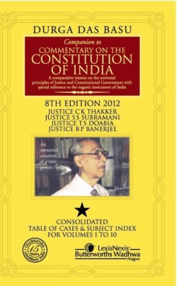 Companion to Commentary on the Constitution of India- Consolidated Table of Cases and Subject Index for volumes 1 to 10