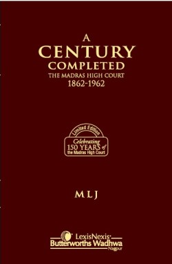 A Century Completed-The Madras High Court (1862-1962)