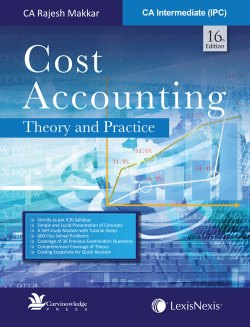 Cost Accounting – Theory and Practice [For CA Intermediate (IPC) 2017