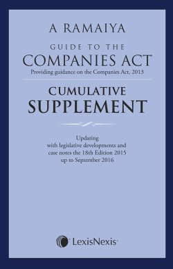Ramaiya Guide to the Companies Act (Providing Guidance on the Companies Act, 2013)