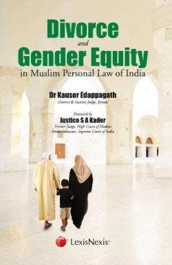 CROSS CURRENTS–LAW and MORE DIVORCE AND GENDER EQUITY IN MUSLIM PERSONAL LAW OF INDIA