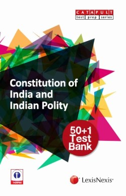 CONSTITUTION OF INDIA AND INDIAN POLITY–50+1 TEST BANK