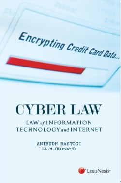 CYBER LAW LAW OF INFORMATION TECHNOLOGY AND INTERNET