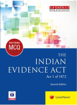 LexisNexis Short Notes and Multiple Choice Questions : THE INDIAN EVIDENCE ACT (Act 1 of 1872)