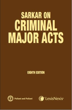 Sarkar on Criminal Major Acts-A Complete Handbook