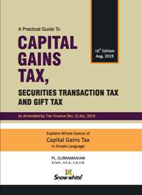 A Practical Guide to CAPITAL GAINS TAX, SECURITIES TRANSACTION TAX AND GIFT TAX