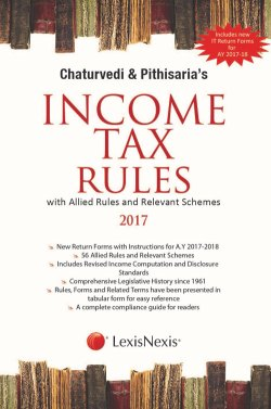 Chaturvedi and Pithisaria's Income Tax Rules (with Allied Rules and Relevant Schemes)