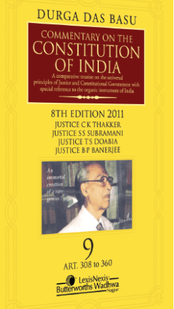 Durga Das Basu's Commentary on the Constitution of India, 8th edn. 2011, Vol. 9 (HB)