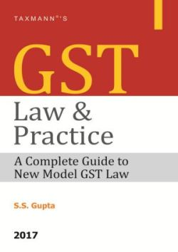 GST Law & Practice (A Complete Guide To New Model GST Law)