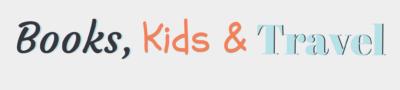 Books, Kids & Travel
