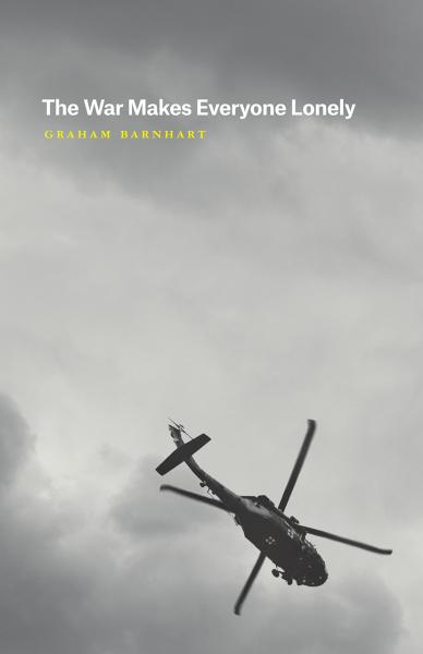 front cover for The War Makes Everyone Lonely by Graham Barnhart