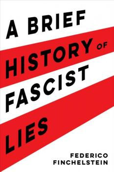 front cover of A Brief History of Fascist Lies