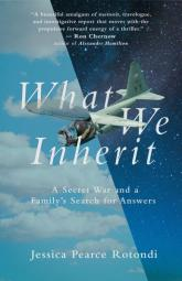 front cover of What We Inherit by Jessica Pearce Rotondi