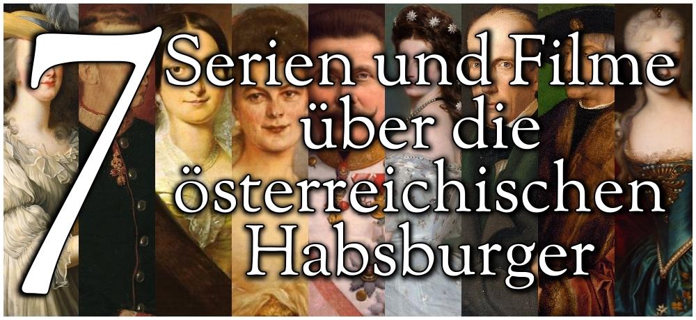 7 Serien und Filme über die österreichischen Habsburger