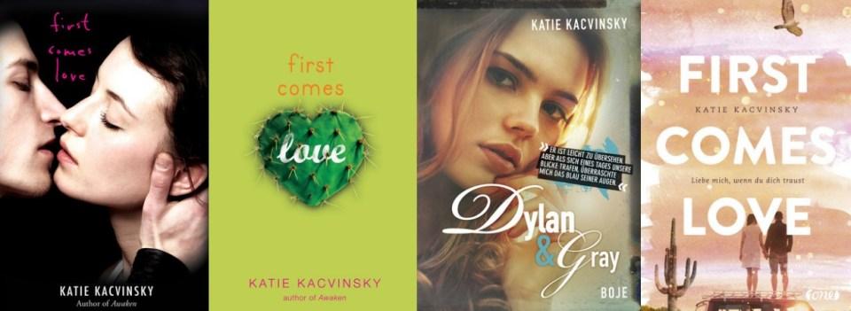 """""""First Comes Love"""" ist """"Dylan & Gray"""" und """"First Comes Love - Liebe mich wenn du dich traust"""" von Katie Kacvinsky"""