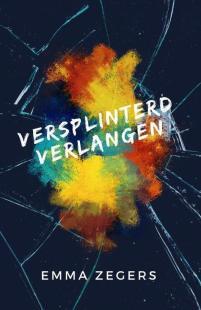 Image result for Versplinterd verlangen - Emma Zegers