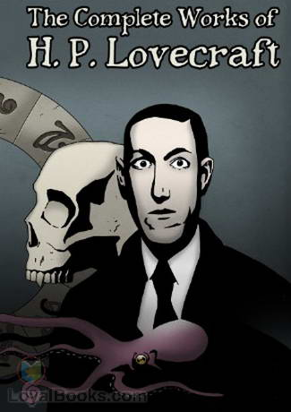Collected Public Domain Works of H. P. Lovecraft, The by H. P. Lovecraft