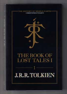 The Book Of Lost Tales Part I J R R Tolkien Christopher Tolkien Books Tell You Why Inc