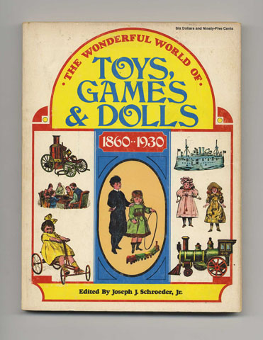 The Wonderful World Of Toys Games Amp Dolls 1860 1930
