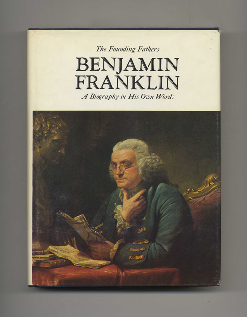 Benjamin Franklin A Biography In His Own Words Thomas Fleming Benjamin Franklin Books Tell