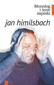 Monolog i inne zapiski Himilsbach